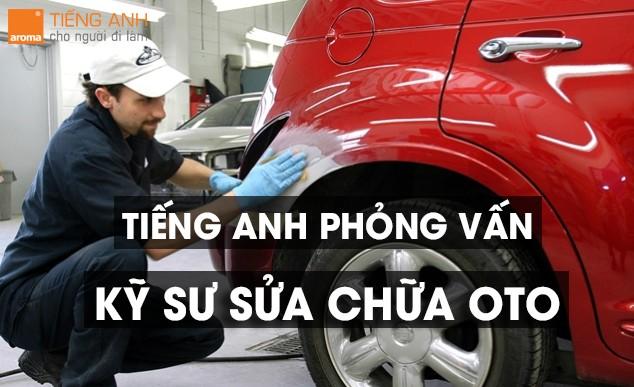 tieng-anh-phong-van-ky-su-co-khi-sua-chua-oto