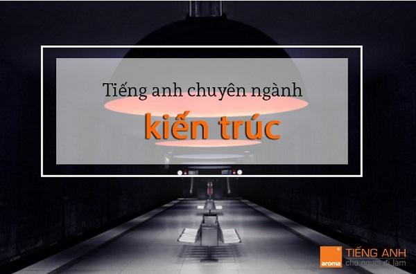 tieng-anh-chuyen-nganh-kien-truc