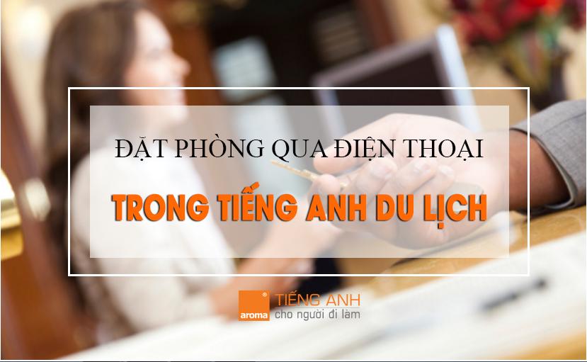 dat-phong-qua-dien-thoai-trong-tieng-anh-du-lich-1