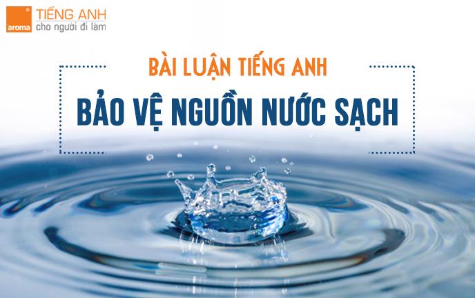 bai-luan-tieng-anh-ve-bao-ve-nguon-nuoc-sach-1