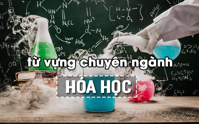 tu-vung-tieng-anh-chuyen-nganh-hoa-hoc-1