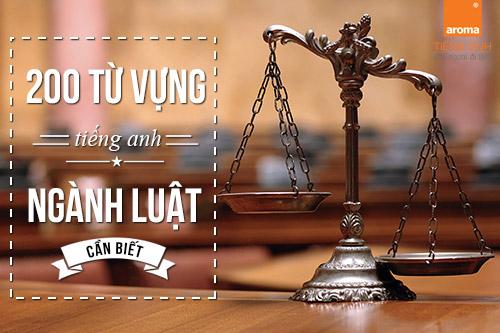 200-tu-vung-tieng-anh-chuyen-nganh-luat-can-biet-p1
