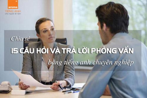 Chia-se-15-cau-hoi-va-tra-loi-phong-van-bang-tieng-anh-chuyen-nghiep-p1