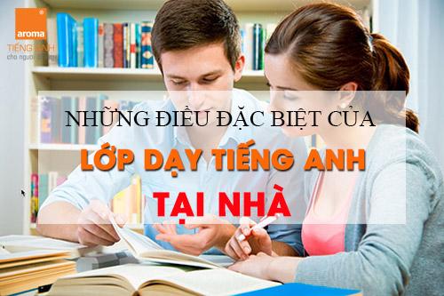 Nhung-dieu-dac-biet-cua-lop-day-tieng-anh-tai-nha