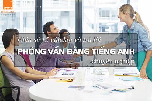 Chia-se-15-cau-hoi-va-tra-loi-phong-van-bang-tieng-anh-chuyen-nghiep-p2