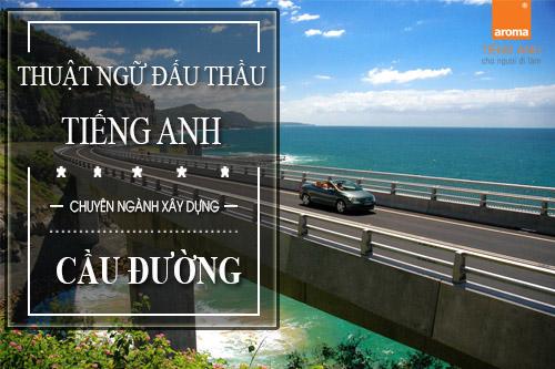 Thuat-ngu-dau-thau-tieng-anh-chuyen-nganh-xay-dung-cau-duong-p2