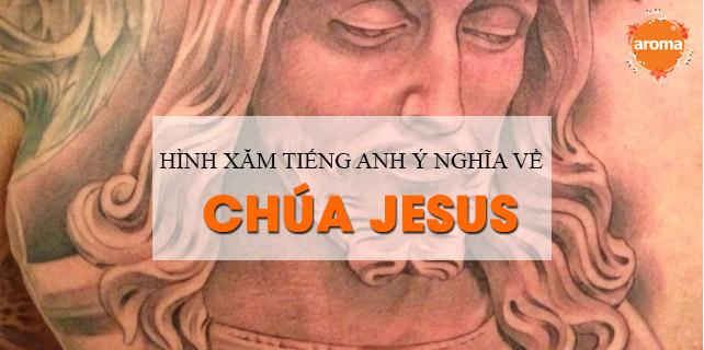 Chiem-nguong-cac-mau-hinh-xam-tieng-anh-y-nghia-ve-chua-jesus