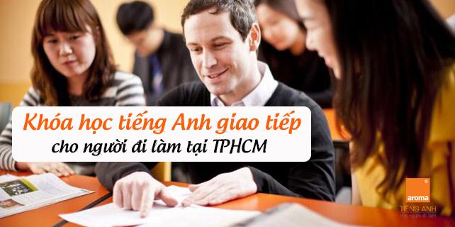 Khoa-hoc-tieng-anh-giao-tiep-cho-nguoi-di-lam-tai-tphcm-chat-luong