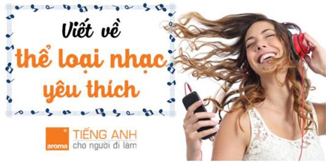 Bai-luan-mau-viet-ve-the-loai-nhac-yeu-thich-bang-tieng-anh
