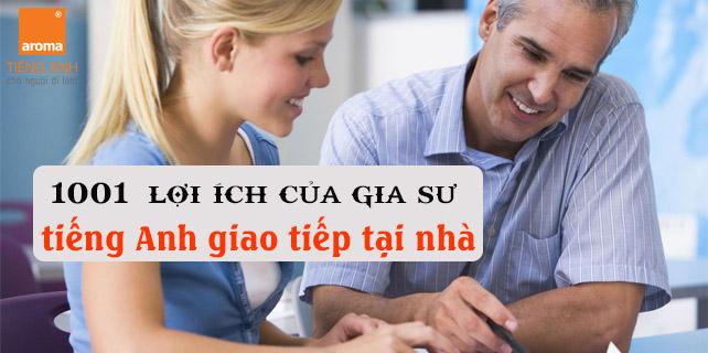 1001-loi-ich-cua-gia-su-tieng-anh-giao-tiep-tai-nha