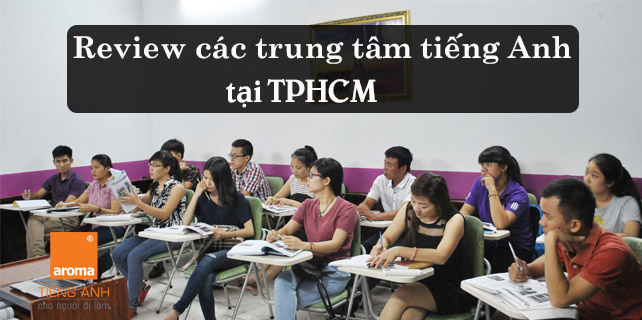 Review-cac-trung-tam-tieng-anh-tai-tphcm-uy-tin-va-chat-luong