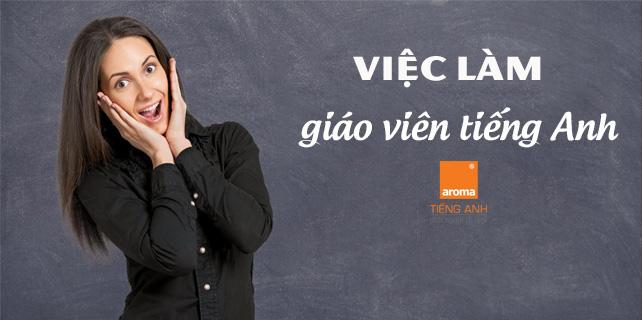 Viec-lam-giao-vien-tieng-anh-part-time-va-ful-time-tai-aroma