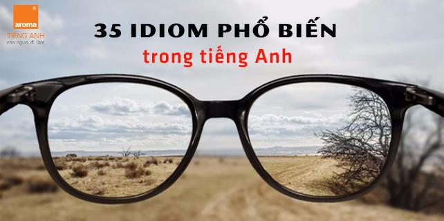 35-idiom-pho-bien-trong-tieng-anh-ngan-gon-nhat