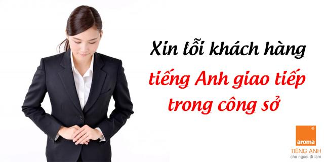 Tinh huong xin loi khach hang – tieng anh giao tiep cong so