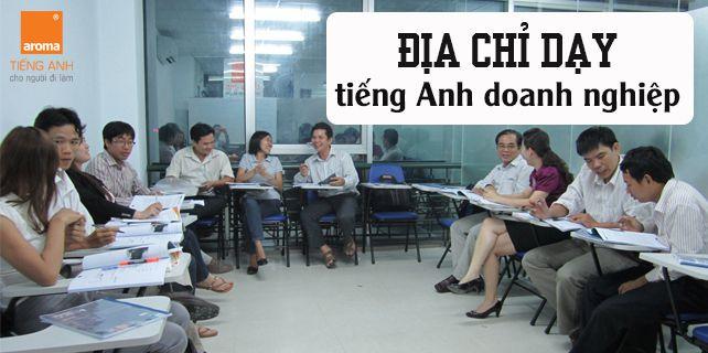 Địa chỉ dạy tiếng Anh doanh nghiệp