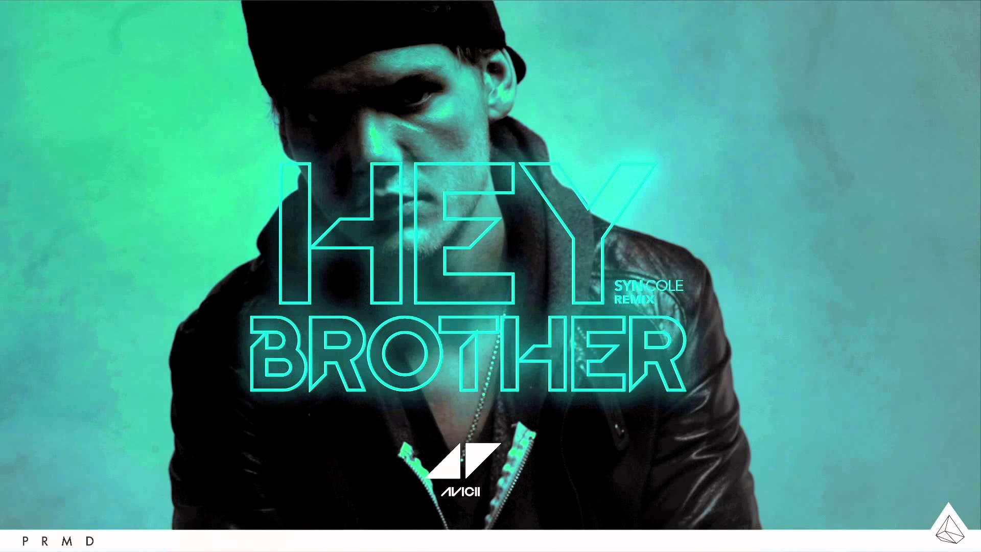 Hey Brother - Avicii Ca khúc hay nói về tình cảm gia đình