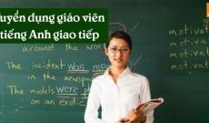 Hãy chớp lấy cơ hội tuyển giáo viên tiếng Anh giao tiếp tại Aroma!