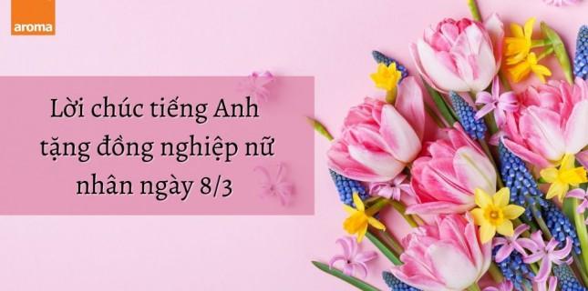 Lời chúc tiếng Anh tặng đồng nghiệp nữ ngày 8/3