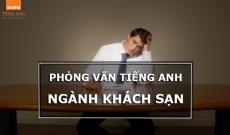 phong-van-xin-viec-tieng-anh-nganh-khach-san-2