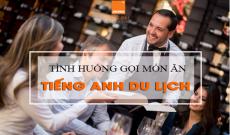 tinh-huong-goi-mon-an-trong-tieng-anh-du-lich-1