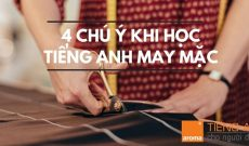 4-chu-y-hoc-tieng-anh-nganh-may-mac