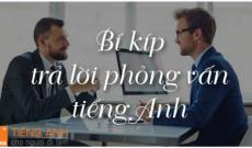 bi-kip-tra-loi-phong-van-tieng-anh