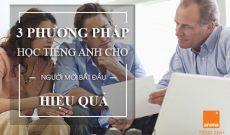 3-phuong-phap-hoc-tieng-anh-cho-nguoi-moi-bat-dau-hieu-qua