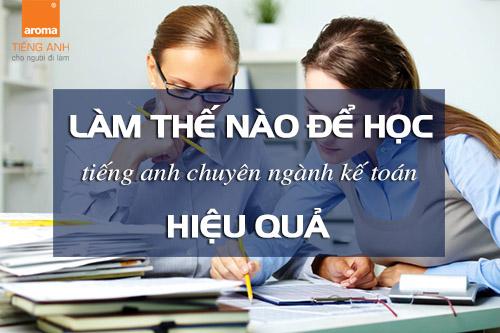 Lam-the-nao-de-hoc-tieng-anh-chuyen-nganh-ke-toan-hieu-qua