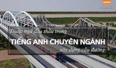 Thuat-ngu-dau-thau-tieng-anh-chuyen-nganh-xay-dung-cau-duong