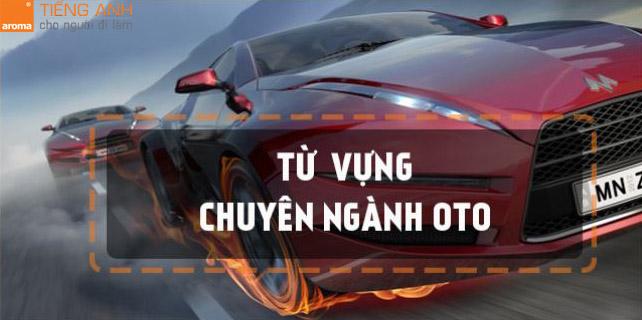 Thuat-ngu-tieng-anh-chuyen-nganh-oto-cho-ky-su-lanh-nghe