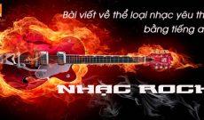 Bai-viet-ve-the-loai-nhac-yeu-thich-bang-tieng-anh-nhac-rock