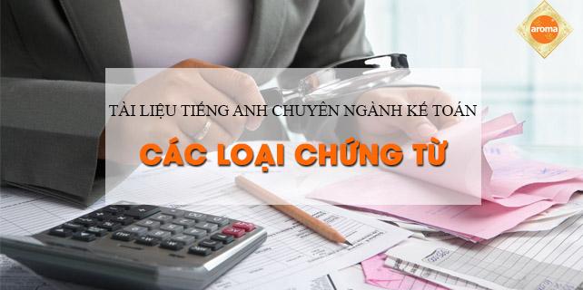 Tai-lieu-tieng-anh-chuyen-nganh-ke-toan-ve-cac-loai-chung-tu