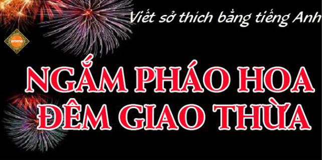 Viet-so-thich-bang-tieng-anh-ngam-phao-hoa-dem-giao-thua-o-nuoc-anh