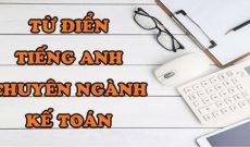 Tu-dien-tieng-anh-chuyen-nganh-ke-toan-su-dung-hang-ngay