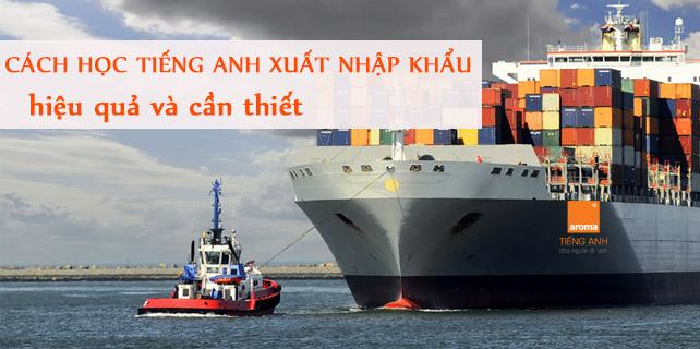 Cach-hoc-tieng-anh-xuat-nhap-khau-hieu-qua-va-can-thiet