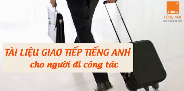 Tai-lieu-giao-tiep-tieng-anh-cap-toc-cho-nguoi-di-cong-tac
