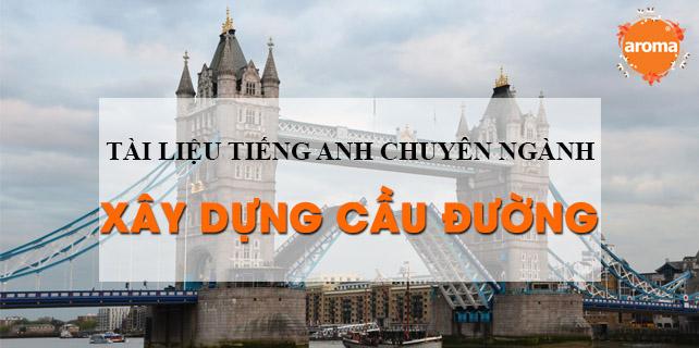 Chia-se-tai-lieu-tieng-anh-chuyen-nganh-xay-dung-cau-duong-de-hieu