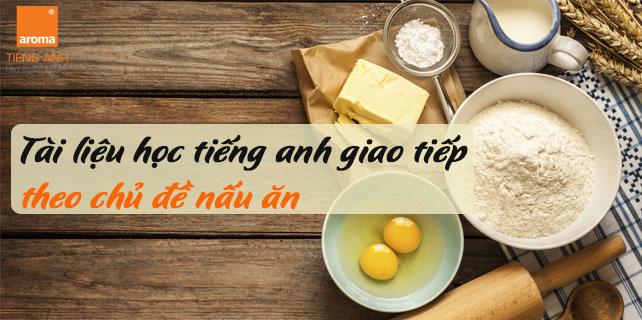 Tai-lieu-hoc-tieng-anh-giao-tiep-theo-chu-de-nau-an