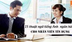 15-thuat-ngu-tieng-anh-chuyen-nganh-ngan-hang-cho-nhan-vien-tin-dung
