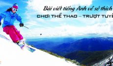 Bai-viet-tieng-anh-ve-so-thich-choi-the-thao-truot-tuyet