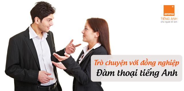 Tro-chuyen-voi-dong-nghiep-dam-thoai-tieng-anh-thong-dung-tai-cong-so