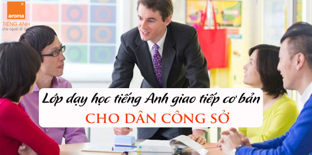 Cac-lop-day-hoc-tieng-anh-giao-tiep-co-ban-cho-dan-cong-so