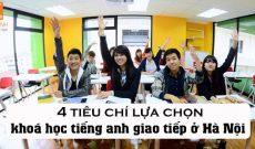 4-tieu-chi-lua-chon-khoa-hoc-tieng-anh-giao-tiep-o-ha-noi