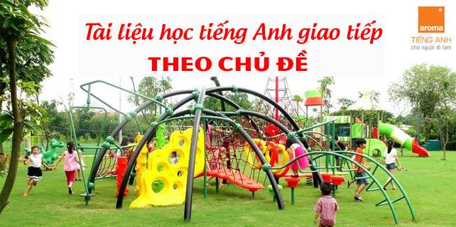 Tai-lieu-hoc-tieng-anh-giao-tiep-theo-chu-de-tai-khu-vui-choi