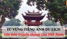 Tong-hop-tu-vung-tieng-anh-du-lịch-ve-van-hoa-truyen-thong-cua-viet-nam