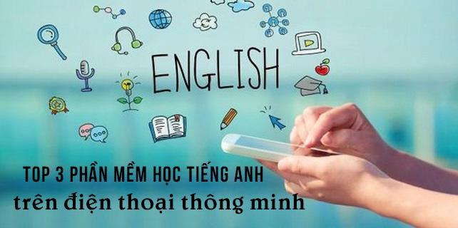 Top-3-phan-mem-hoc-tieng-anh-tren-dien-thoai-thong-minh