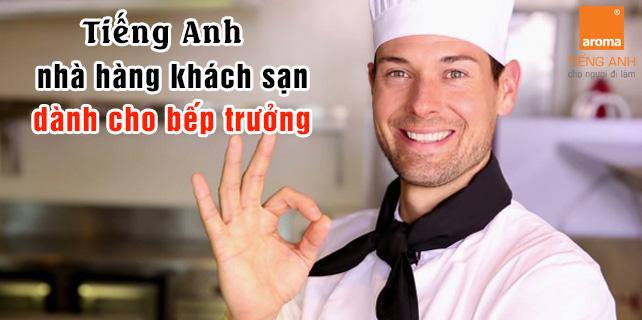 Tieng-anh-nha-hang-khach-san-danh-cho-bep-truong