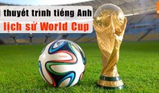 Bai-thuyet-trinh-tieng-anh-mau-ve-lich-su-world-cup