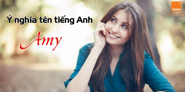 y nghia ten tieng anh amy
