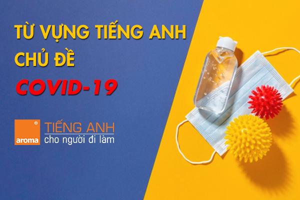 tu-vung-dai-dich-covid-19-aroma-tieng-anh-cho-nguoi-di-lam